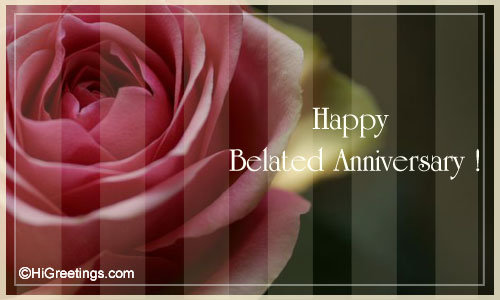 ... » Anniversary » Belated Wishes » Belated Happy Anniversary