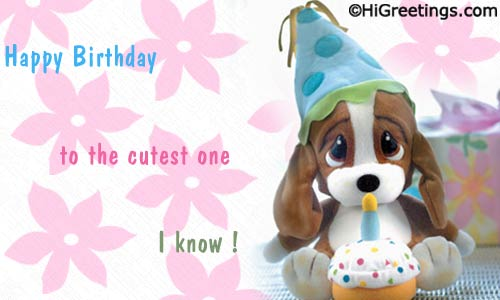 Send ecards cute wishes to the cutest one higreetings birthday cute wishes to the cutest one m4hsunfo