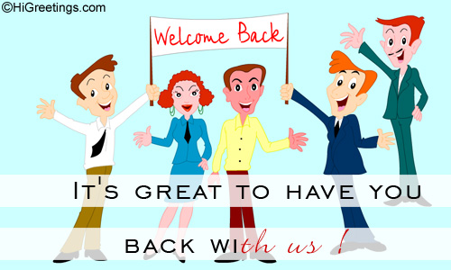 Send ecards welcome back back with us higreetings congratulations welcome back back with us m4hsunfo